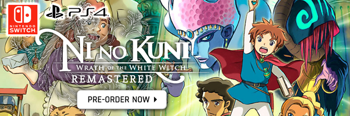 Ni no Kuni, Ni no Kuni: Wrath of the White Witch, Ni no Kuni: Wrath of the White Witch Remastered, Bandai Namco, Bandai Namco Entertainment, Level-5, PS4, Switch, PlayStation 4, Nintendo Switch, US, Europe, Pre-order, update, TV spot, Japanese trailer, Japan, Asia, Australia