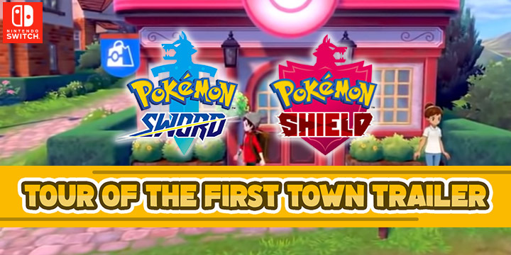 Pokemon Sword & Shield, Pokemon, Pokemon Sword and Shield, news, update, new trailer, release date, gameplay, features, price, Nintendo Switch, Switch, Pokemon Sword, Pokemon Shield, Nintendo, pre-order, Tour of the First Town