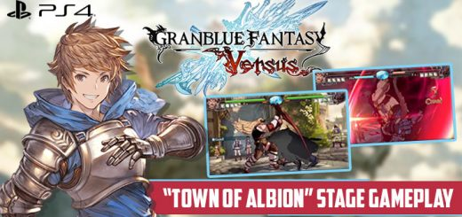 Granblue Fantasy Versus, granblue fantasy: versus,bandai namco,asia, japan us, north america,japan, asia, release date, gameplay, features,ps4, playstation 4, trailer,character trailer,stage gameplay, town of albion gameplay