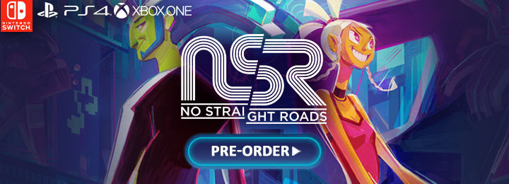 No Straight Roads, Metronomik, Sold Out Games , PS4, Playstation 4,US, North America, Europe, Release Date, Gameplay, Features, Price, Pre-order now, New Gameplay Trailer, Switch, Nintendo Switch, XONE, Xbox One, news, update, delayed