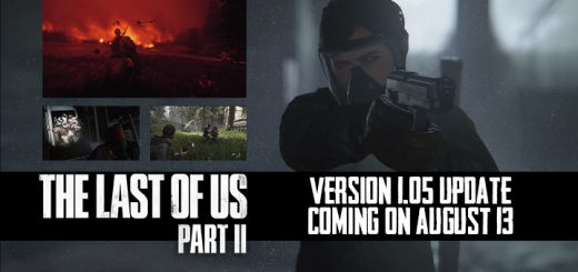 The Last of Us Part II, The Last of Us, PS4, PlayStation 4, PlayStation 4 Exclusive, Sony Interactive Entertainment, Sony, Naughty Dog, US, Europe, Asia, update, Japan, trailer, screenshots, features, update, version 1.05