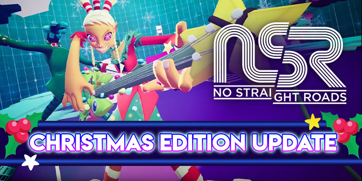 No Straight Roads, Metronomik, Sold Out Games , PS4, Playstation 4,US, North America, Europe, Release Date, Gameplay, Features, Price, Pre-order now, New Gameplay Trailer, Switch, Nintendo Switch, XONE, Xbox One, news, update, Christmas Update, Christmas Edition Update Trailer