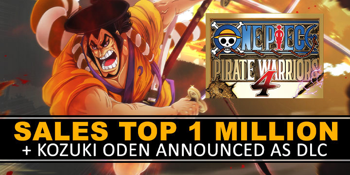 One Piece: Pirate Warriors 4, One Piece, Bandai Namco, PS4, Switch, PlayStation 4, Nintendo Switch, Asia, One Piece: Kaizoku Musou 4, Pirate Warriors 4, Japan, US, Europe, trailer, update, features, release date, screenshots, trailer, DLC, Kozuki Oden, milestone, sales