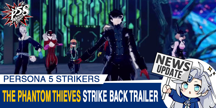 Persona, Persona 5 Strikers, PS4, PlayStation 4, West, Europe, US, North America, release date, price, pre-order, features, Trailer, Screenshots, Atlus, Omega Force, P-Studio, Persona V Strikers