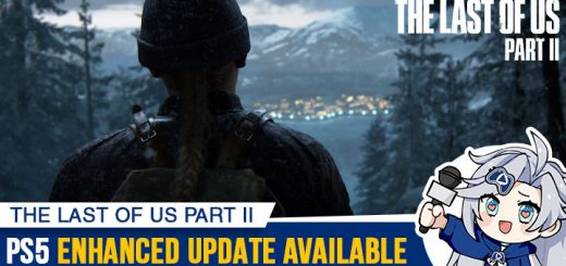 The Last of Us Part II, The Last of Us, PS4, PlayStation 4, PlayStation 4 Exclusive, Sony Interactive Entertainment, Sony, Naughty Dog, US, Europe, Asia, update, Japan, trailer, screenshots, features, update, PS5, enhanced