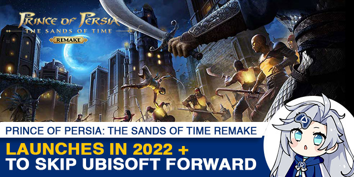 Prince of Persia: The Sands of Time Remake, Prince of Persia, PS4, XONE, XSX, US, Europe, Japan, Asia, PlayStation 4, Xbox One, Xbox Series X, Ubisoft, Prince of Persia: The Sands of Time, update, delayed, 2022, Ubisoft Forward