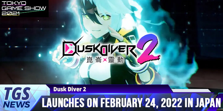 TGS 2021: Dusk Diver 2 Launches on February 24, 2022
